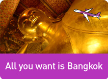 All you want is Bangkok